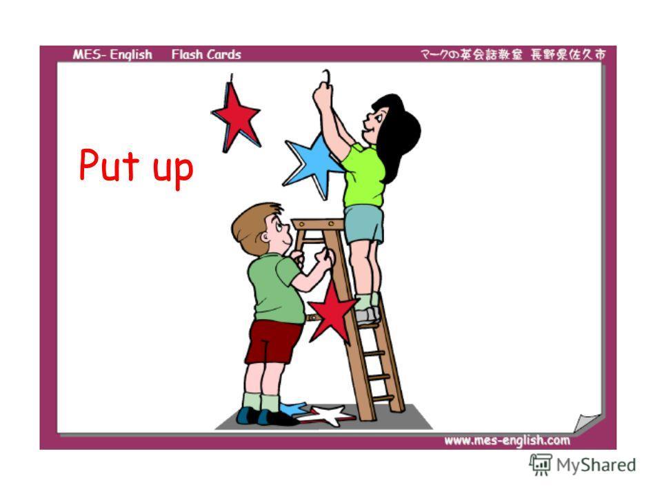 Put up