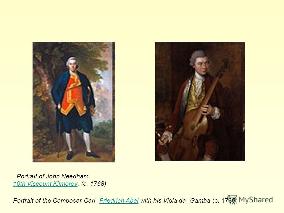 Portrait of John Needham, 10th Viscount Kilmorey, (c. 1768) Portrait of the Composer Carl Friedrich Abel with his Viola da Gamba (c. 1765) 10th Viscount Kilmorey Friedrich Abel