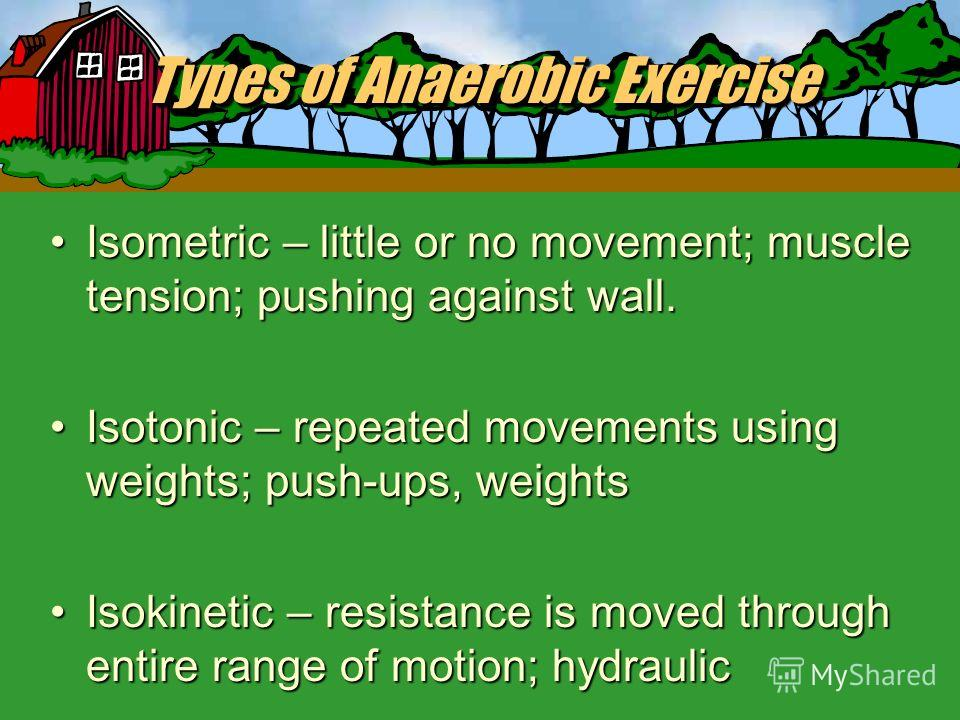 Types of Anaerobic Exercise Strength TrainingStrength Training + muscle size + tendon, bone, and ligament strength + your lean muscle mass throughout. *+ Basal Metabolic Rate (minimum amount of energy needed to maintain normal body functions) *Increa