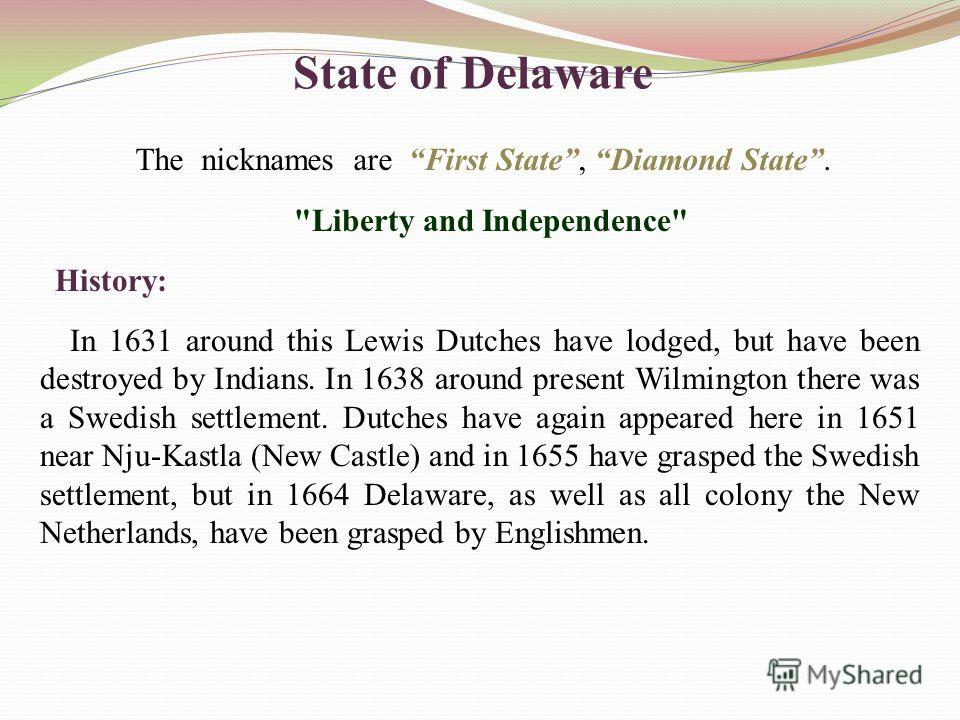 State of Delaware The nicknames are First State, Diamond State.