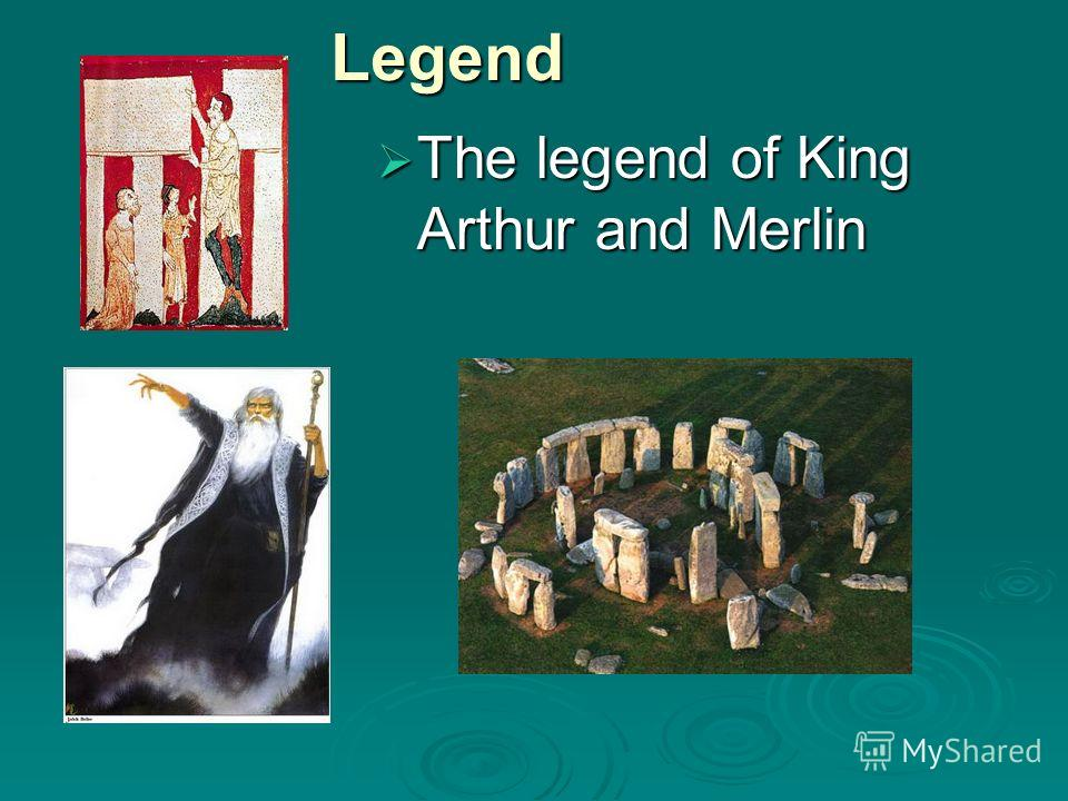 Legend The legend of King Arthur and Merlin The legend of King Arthur and Merlin