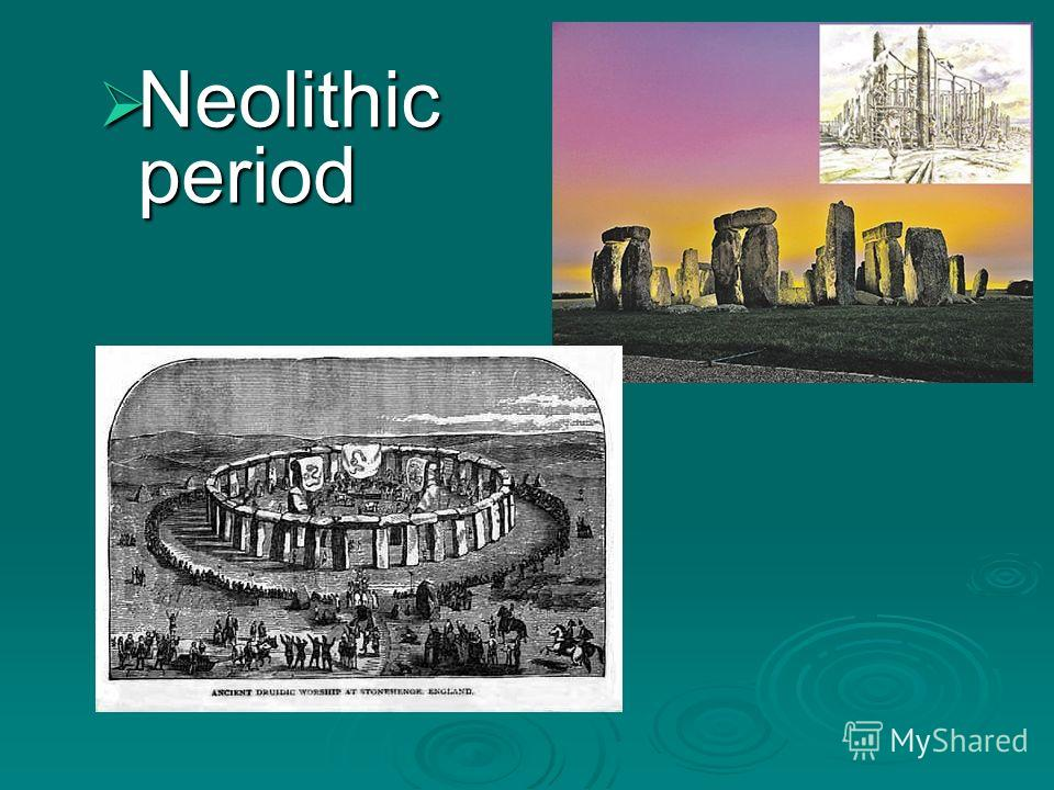 Neolithic period Neolithic period