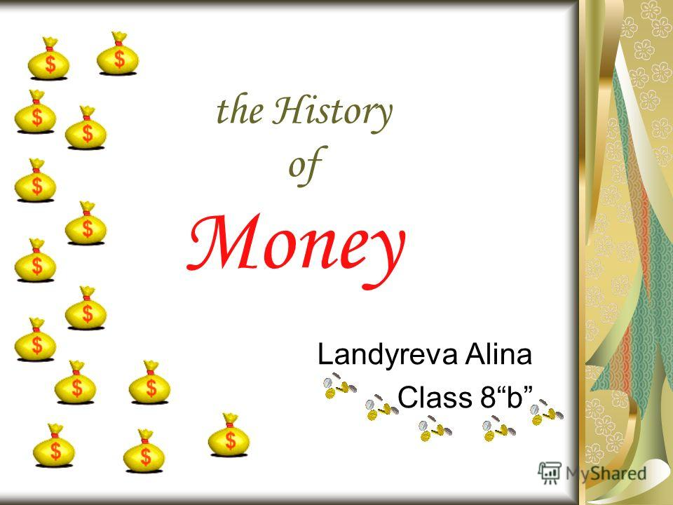 the History of Landyreva Alina Class 8b Money