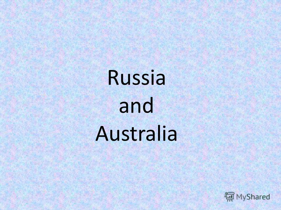 Russia and Australia
