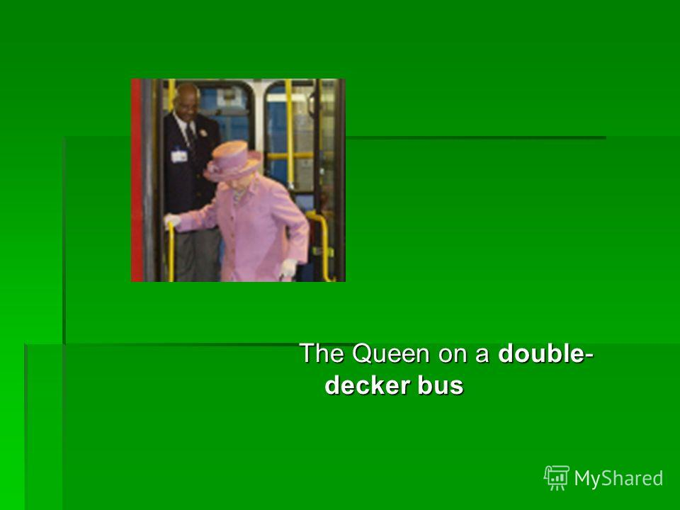 The Queen on a double- decker bus