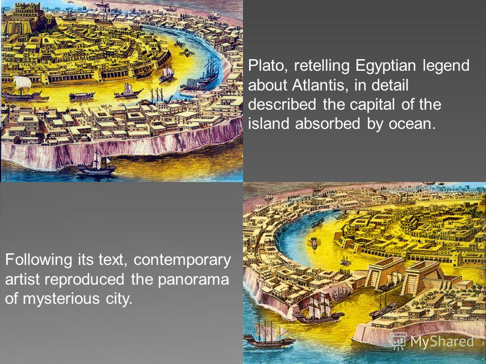 Plato, retelling Egyptian legend about Atlantis, in detail described the capital of the island absorbed by ocean. Following its text, contemporary artist reproduced the panorama of mysterious city.