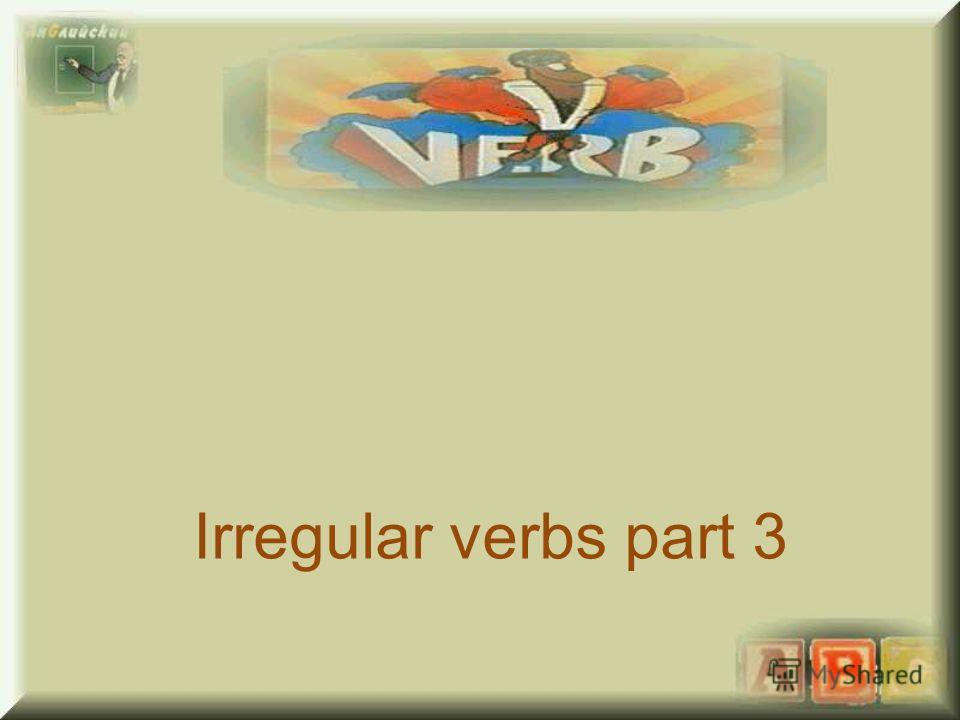 Irregular verbs part 3