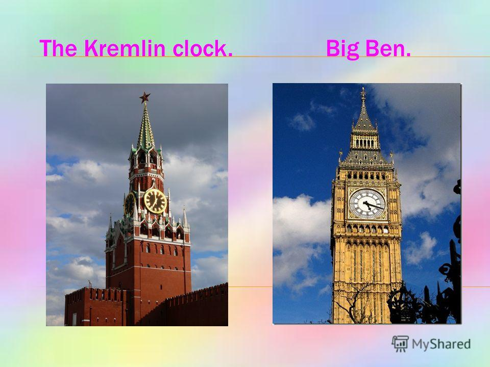 The Kremlin clock. Big Ben.