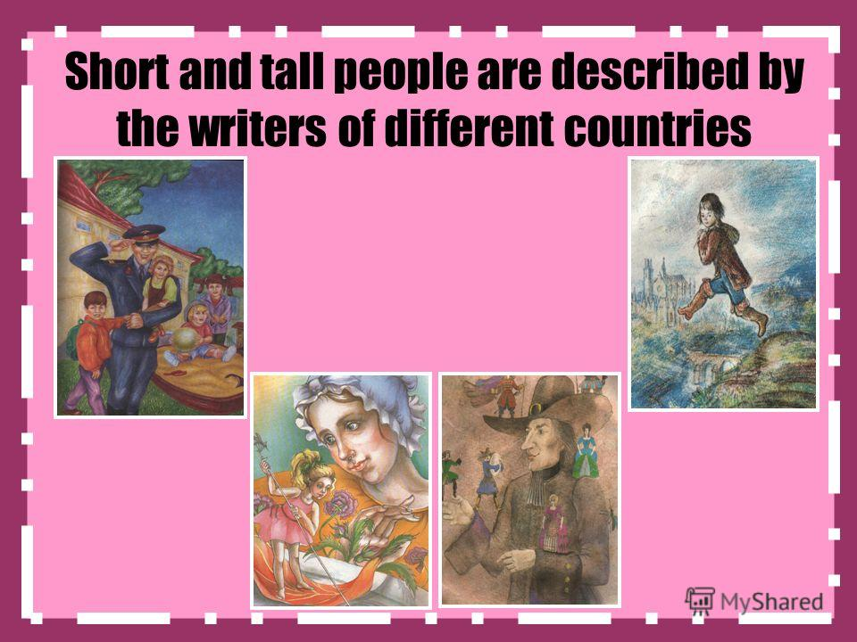 Short and tall people are described by the writers of different countries