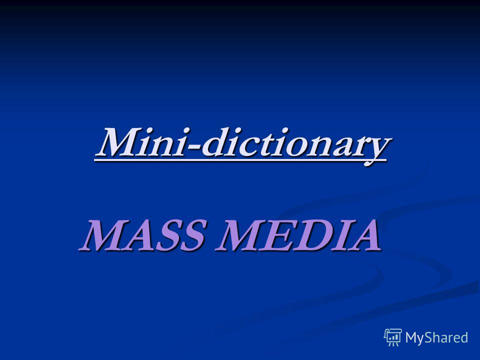 Mini-dictionary MASS MEDIA