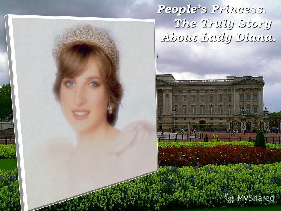 Peoples Princess. The Truly Story About Lady Diana.