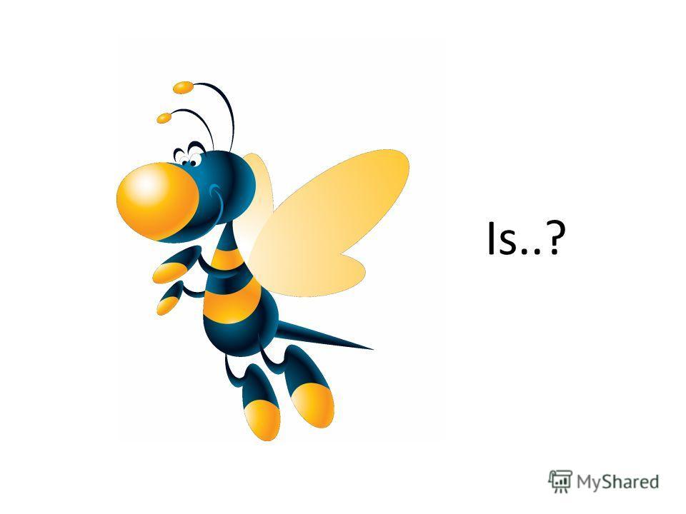 Is..?