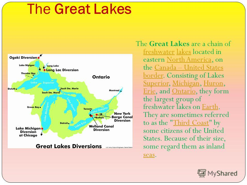 The Great Lakes The Great Lakes are a chain of freshwater lakes located in eastern North America, on the Canada – United States border. Consisting of Lakes Superior, Michigan, Huron, Erie, and Ontario, they form the largest group of freshwater lakes