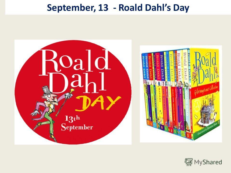 September, 13 - Roald Dahls Day
