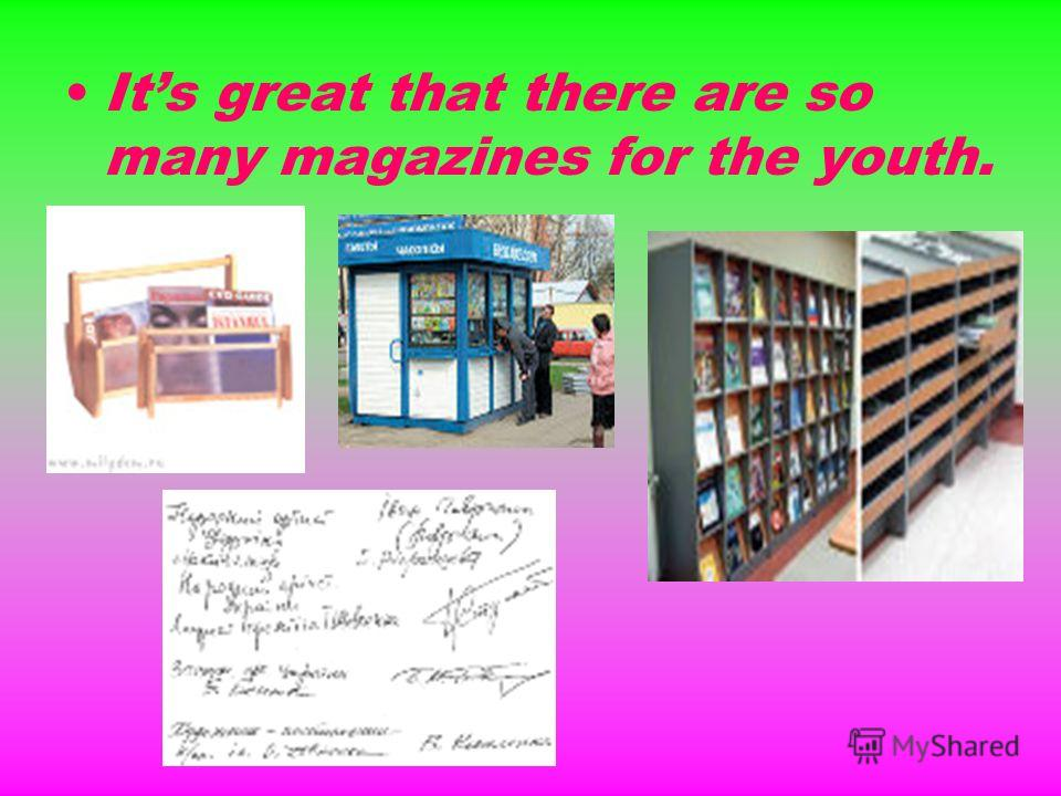 Its great that there are so many magazines for the youth.