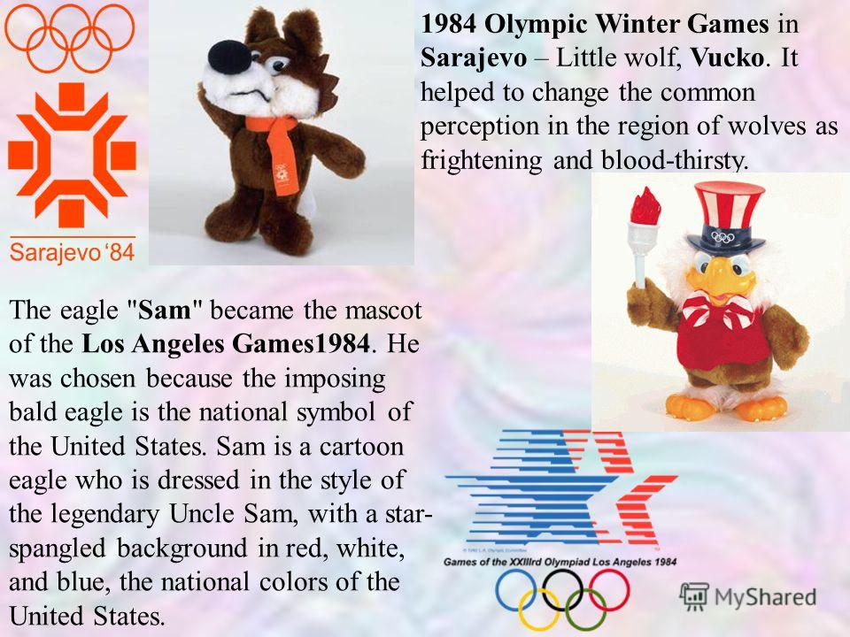 1984 Olympic Winter Games in Sarajevo – Little wolf, Vucko. It helped to change the common perception in the region of wolves as frightening and blood-thirsty. The eagle