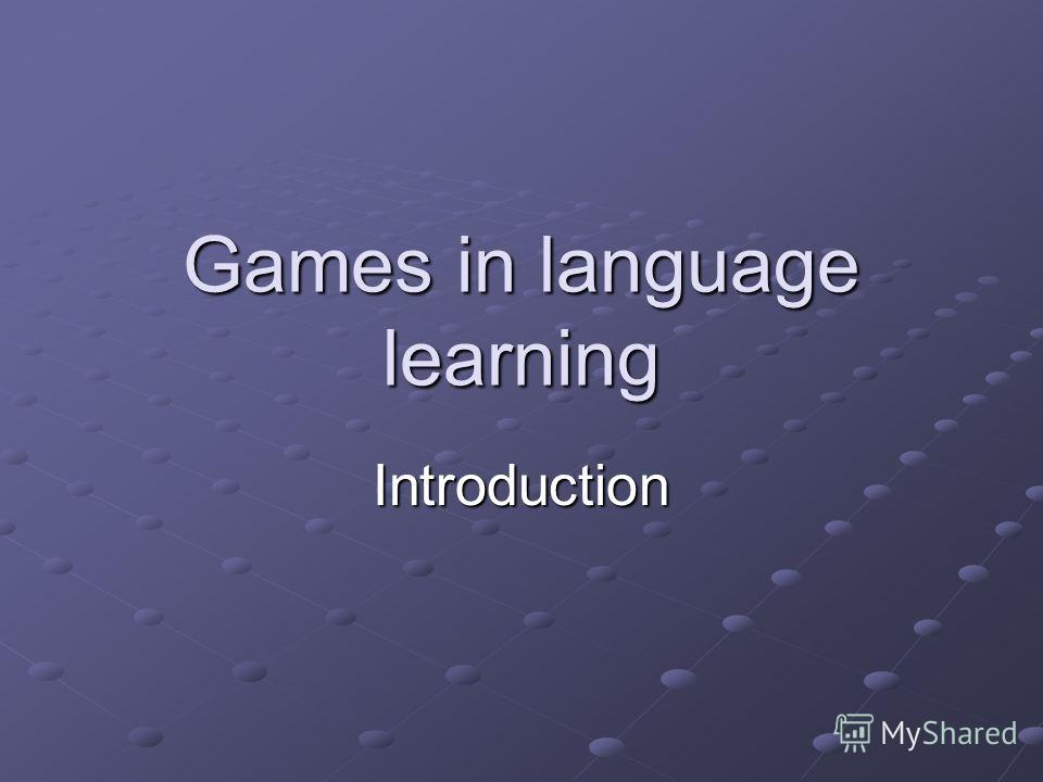 Games in language learning Introduction
