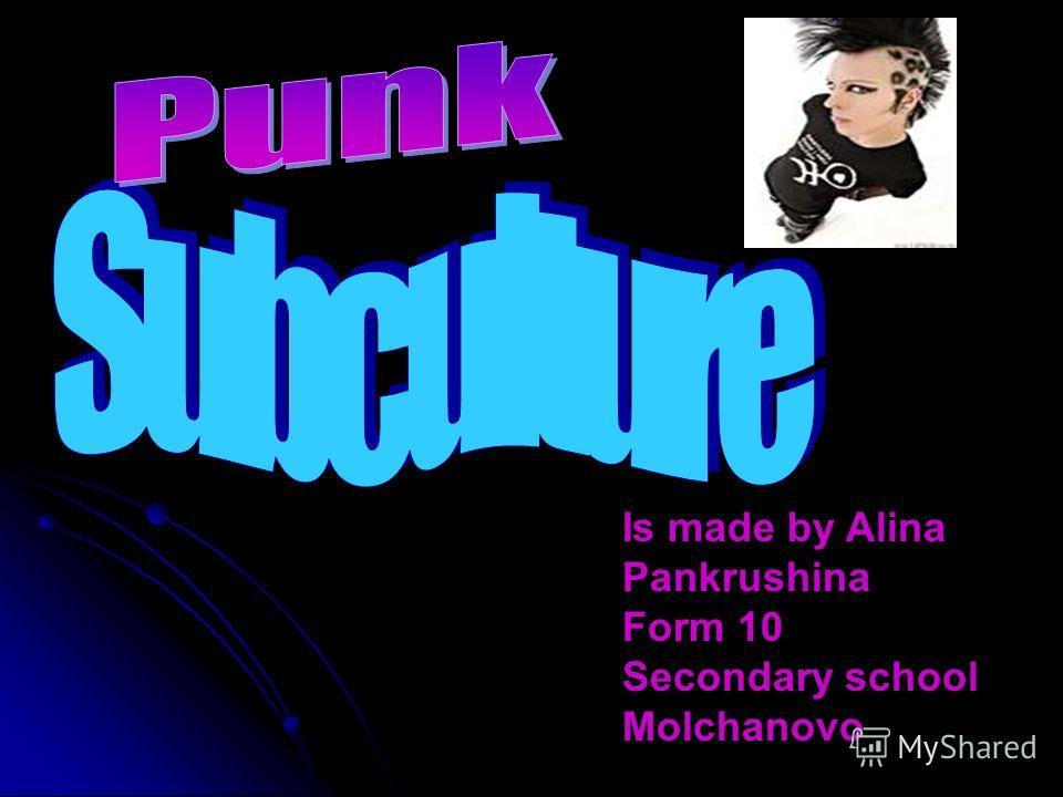 Is made by Alina Pankrushina Form 10 Secondary school Molchanovo