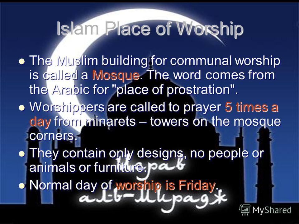 place of humanity in islam Prayer is one of the central elements of islamic practice and worship indeed, it is the second of the five pillars of islam and, along with the testimony of faith, the pilgrimage to mecca, fasting the month of ramadan and paying the poor tax, forms the essential framework of religious life for muslims.