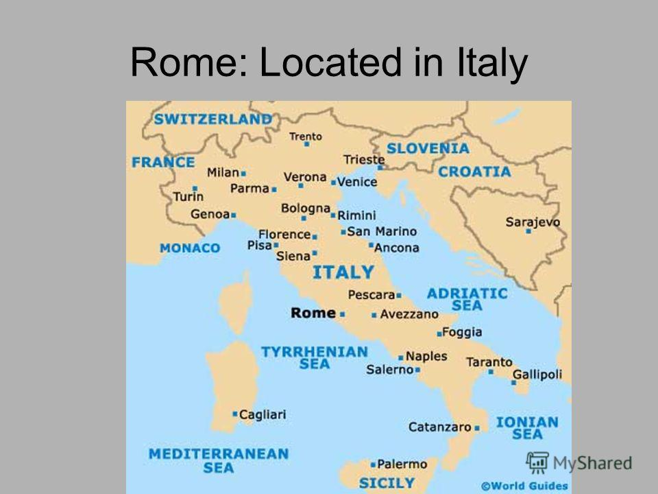 Rome: Located in Italy