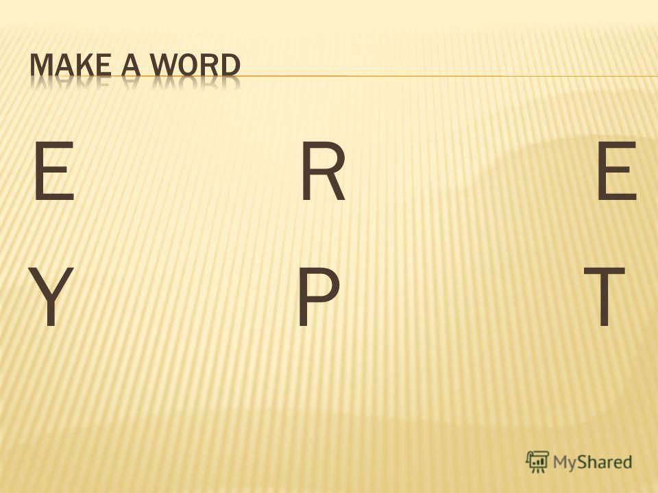 E R E Y P T