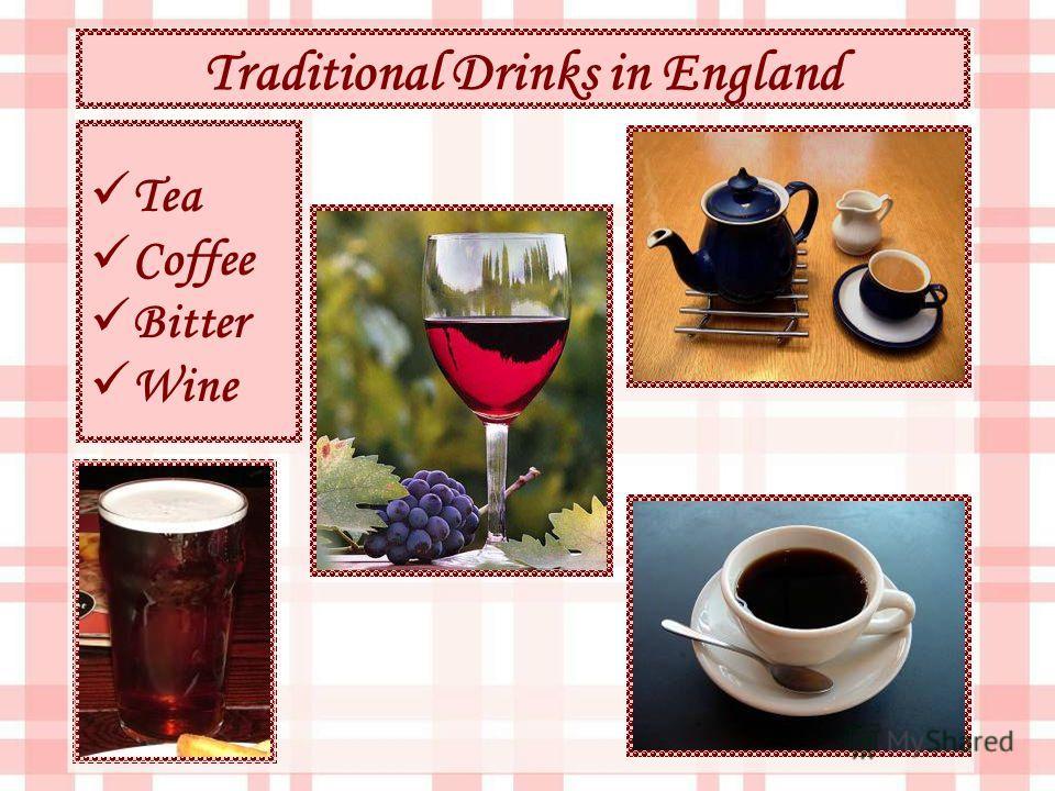 Traditional Drinks in England Tea Coffee Bitter Wine
