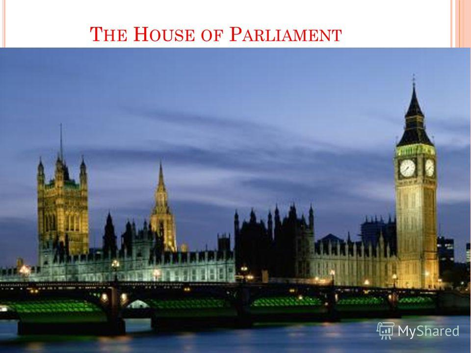 T HE H OUSE OF P ARLIAMENT