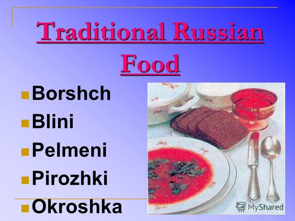 Traditional Russian Food Borshch Blini Pelmeni Pirozhki Okroshka