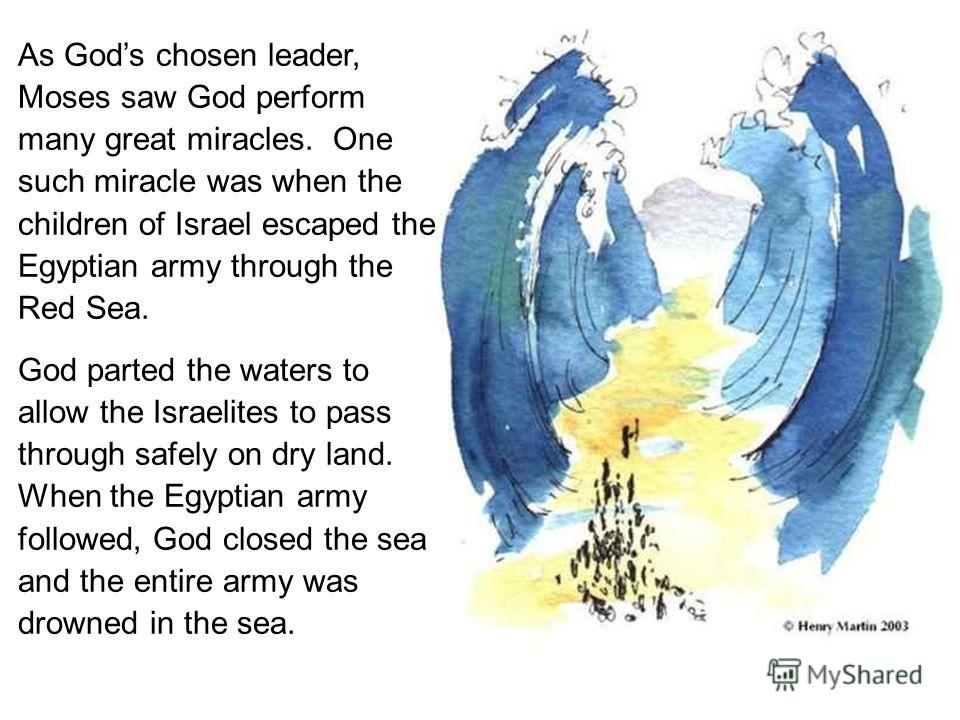 moses the leader of the chosen people in the bible Moses, burdened by carrying the people, cries out to god in distress (numbers   they are a sign that god's leadership will endure even beyond moses  28and  joshua son of nun, the assistant of moses, one of his chosen men,  said, 'my.