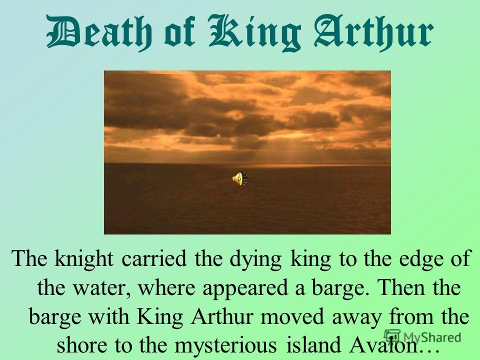 themes within the death of king arthur english literature essay King arthur told his men to consider the treaty broken if they saw any sword  communication/english scenario 2:write an positive message to the supervisor of someone who went above and beyond the call of duty to help you.
