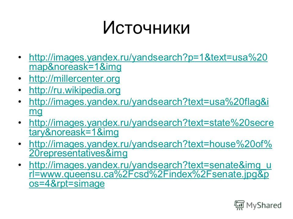 Источники http://images.yandex.ru/yandsearch?p=1&text=usa%20 map&noreask=1&imghttp://images.yandex.ru/yandsearch?p=1&text=usa%20 map&noreask=1&img http://millercenter.org http://ru.wikipedia.org http://images.yandex.ru/yandsearch?text=usa%20flag&i mg