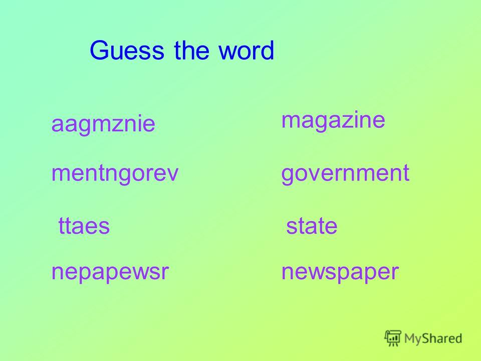 Guess the word aagmznie magazine mentngorevgovernment ttaesstate nepapewsrnewspaper