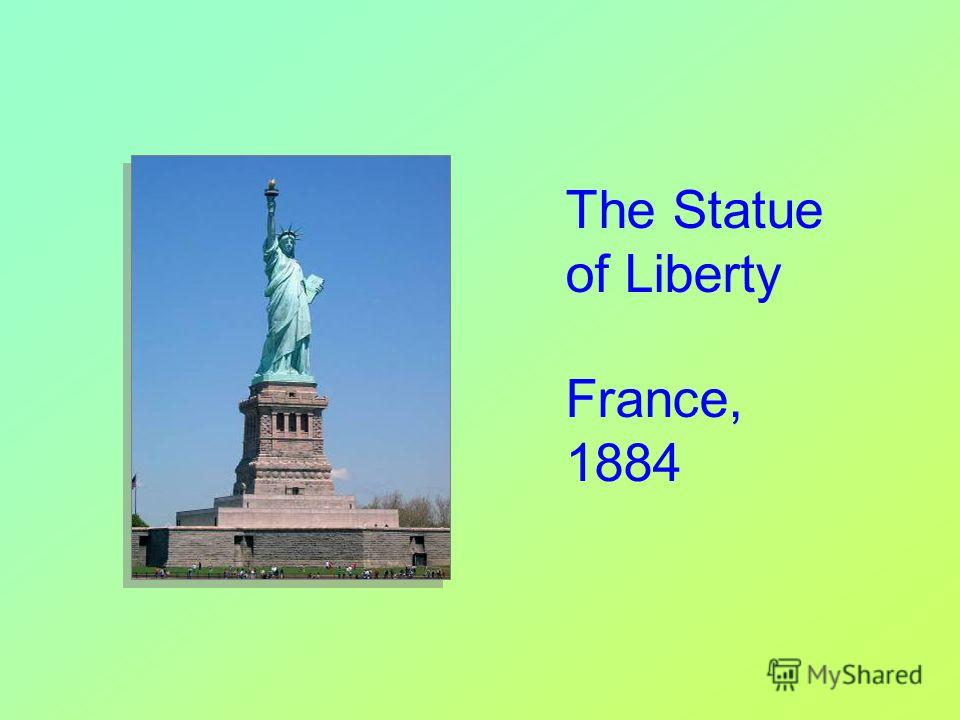 The Statue of Liberty France, 1884