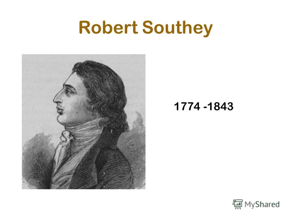 Robert Southey 1774 -1843
