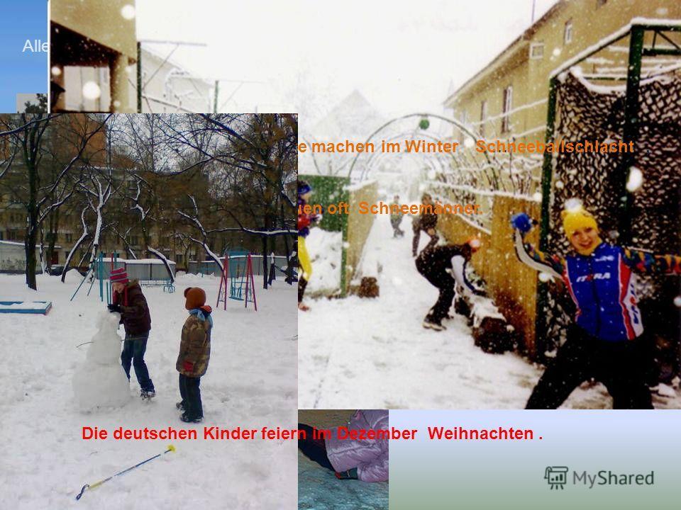 Der Winter ist eine … Zeit.schönste freuenAlle Kinder … sich über den Winter. Die Kinder … gern Winterlieder. singen Sie laufen viel … und ….SchiSchlittschuh Sie … oft und gern.rodeln Viele machen im Winter …, bauen oft Schneemänner. Schneeballschlac
