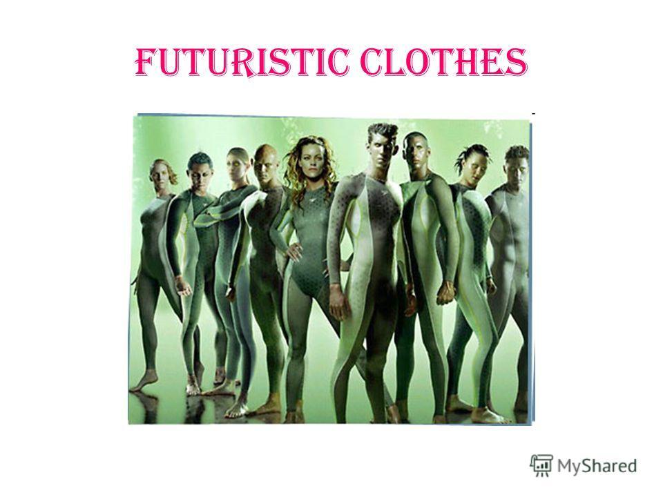 FUTURISTIC CLOTHES