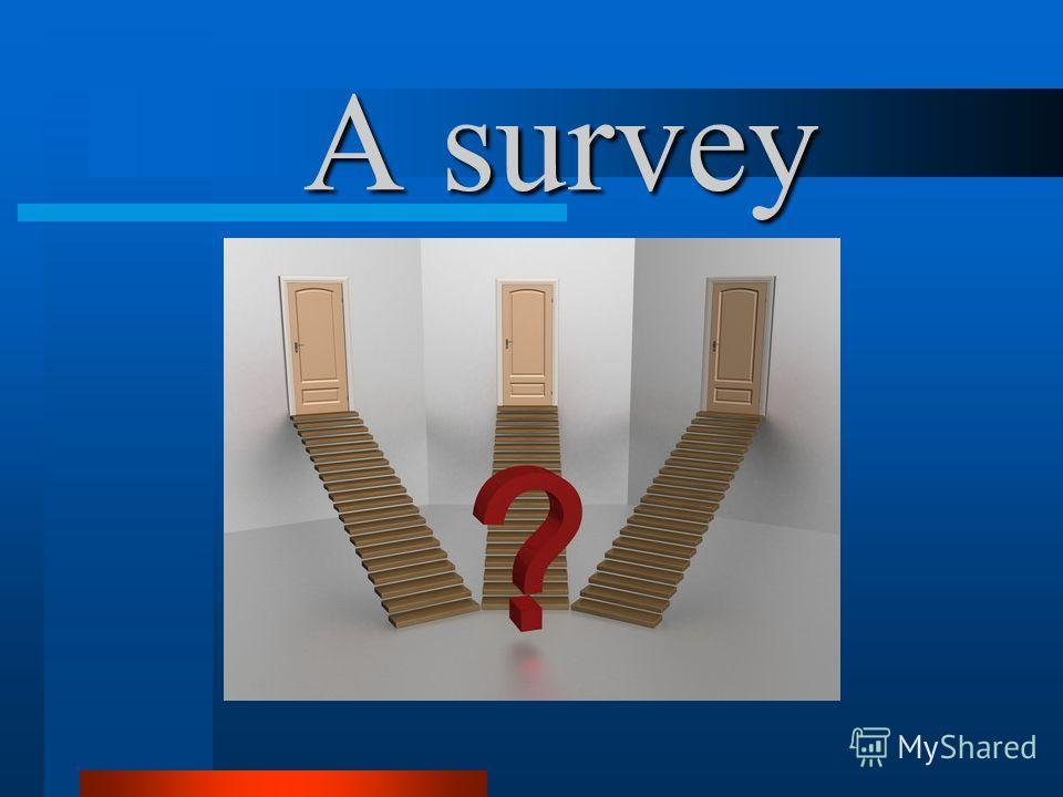 A survey A survey