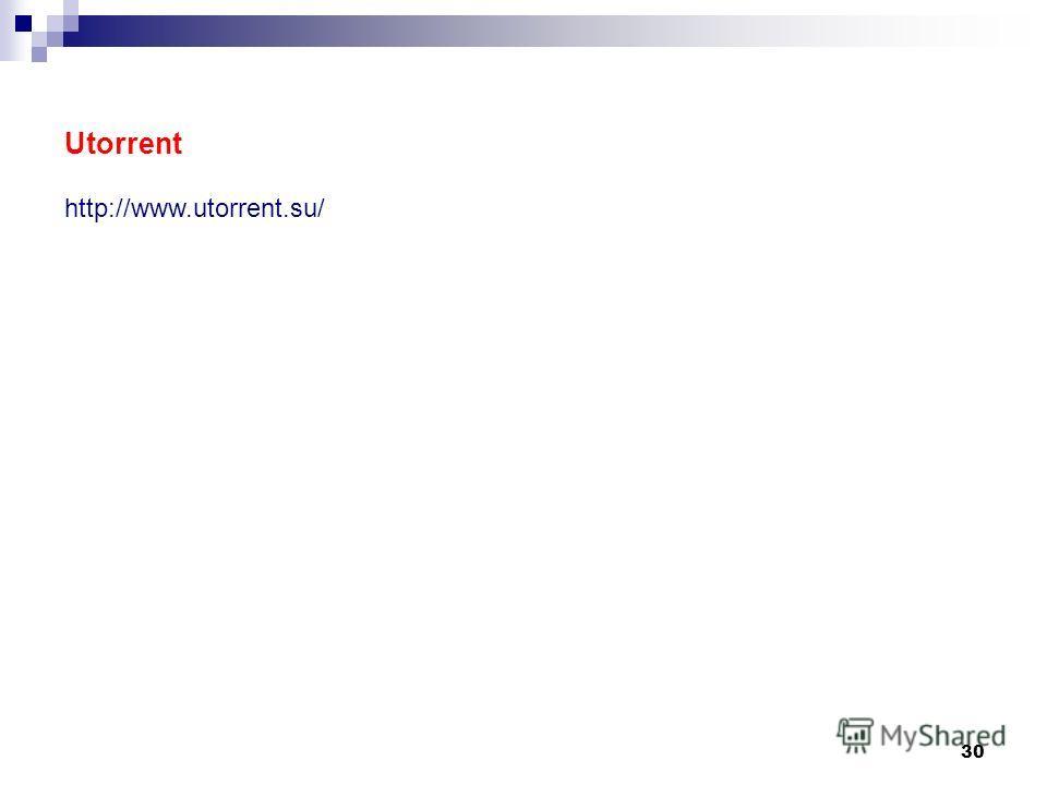 30 Utorrent http://www.utorrent.su/