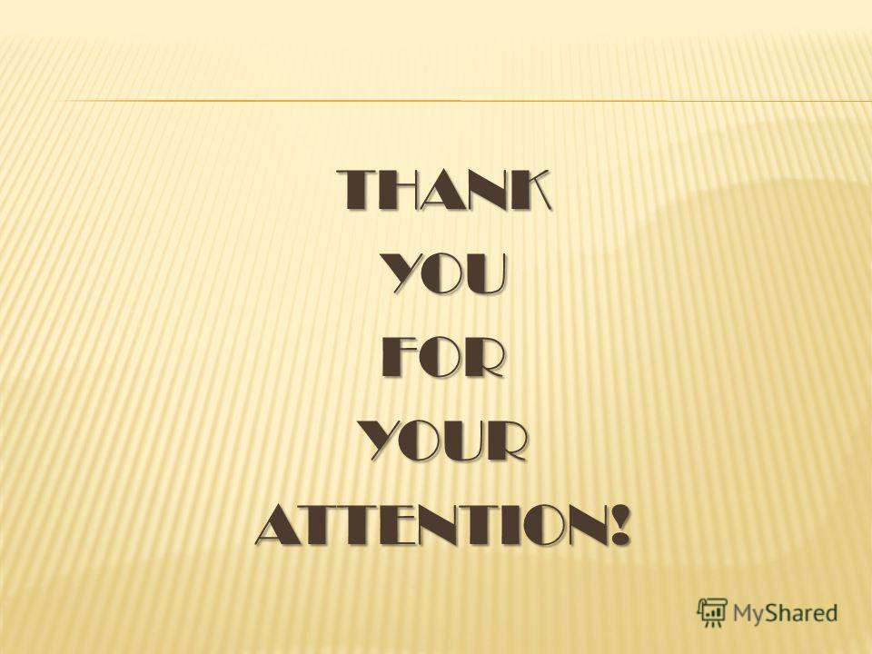 THANKYOUFORYOURATTENTION!