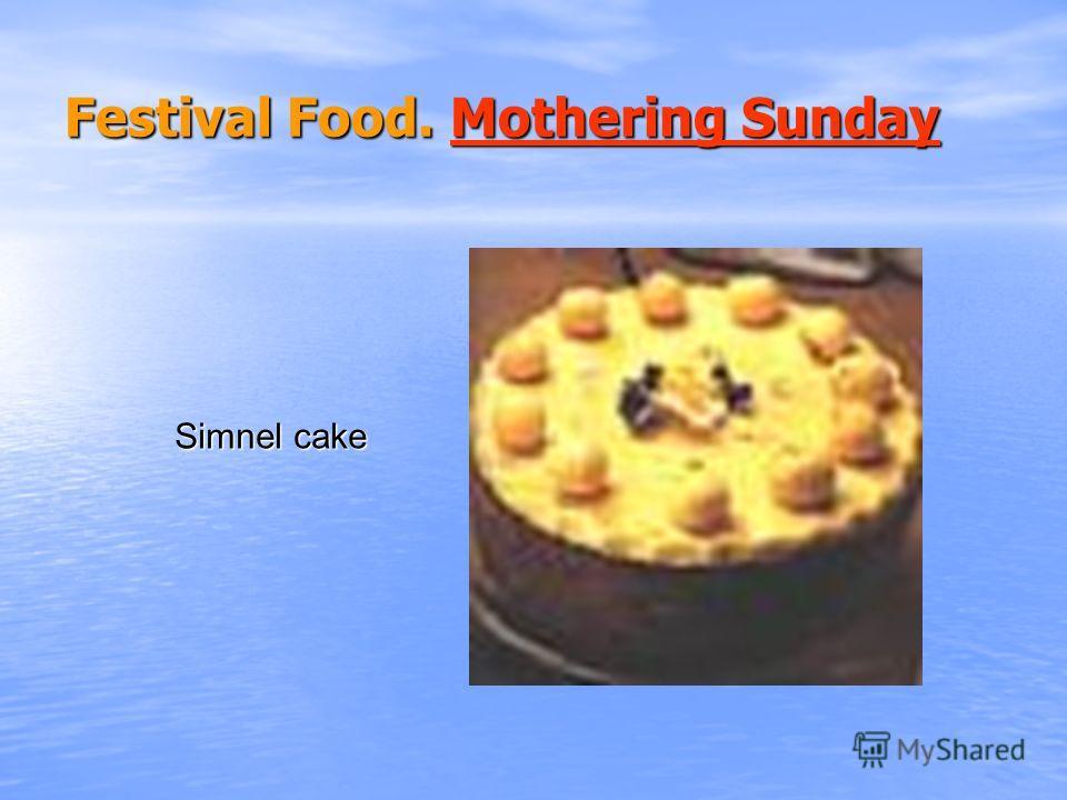Festival Food. Mothering Sunday Mothering SundayMothering Sunday Simnel cake