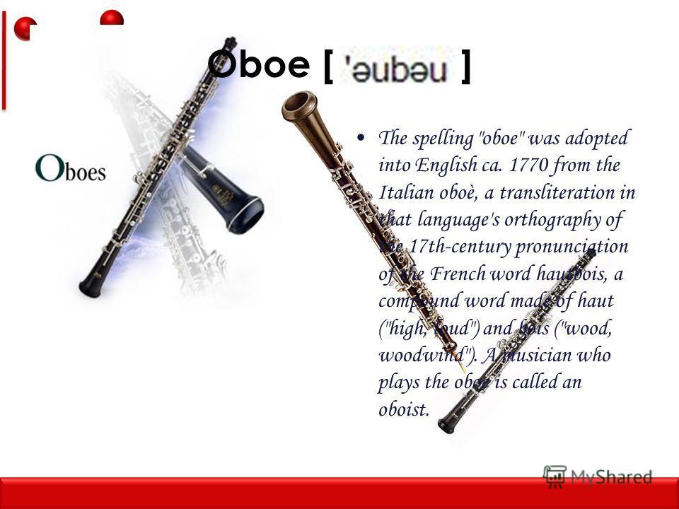 Oboe [ ] The spelling