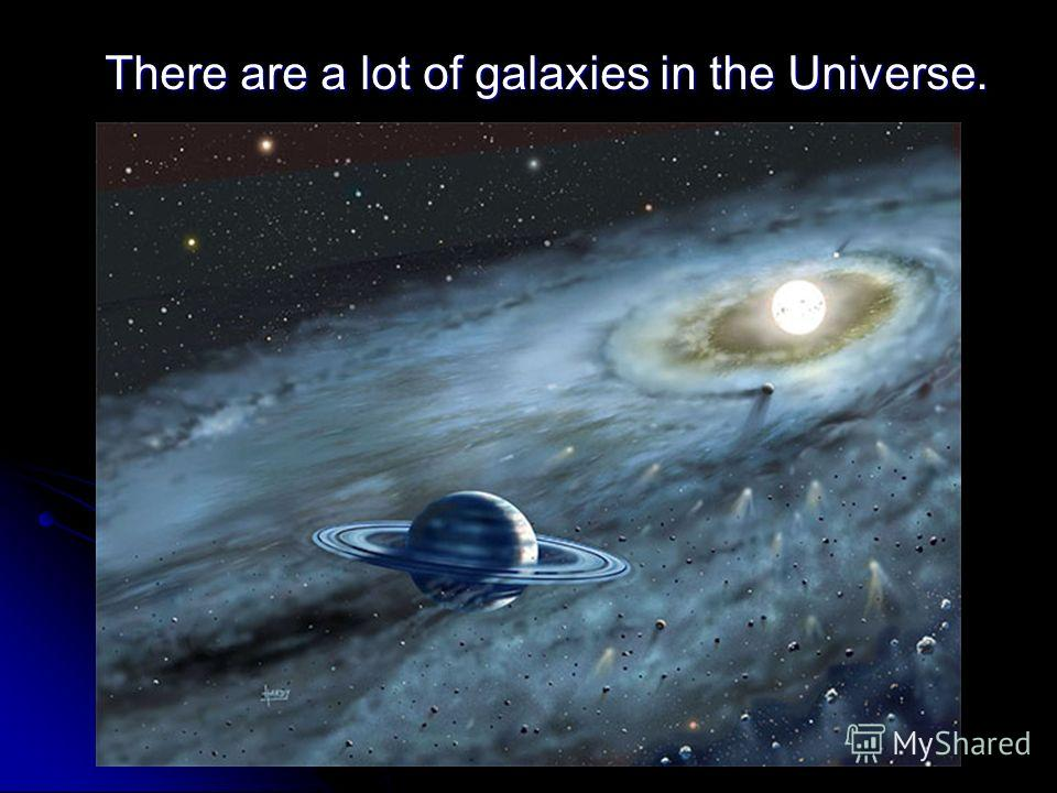 There are a lot of galaxies in the Universe. There are a lot of galaxies in the Universe.
