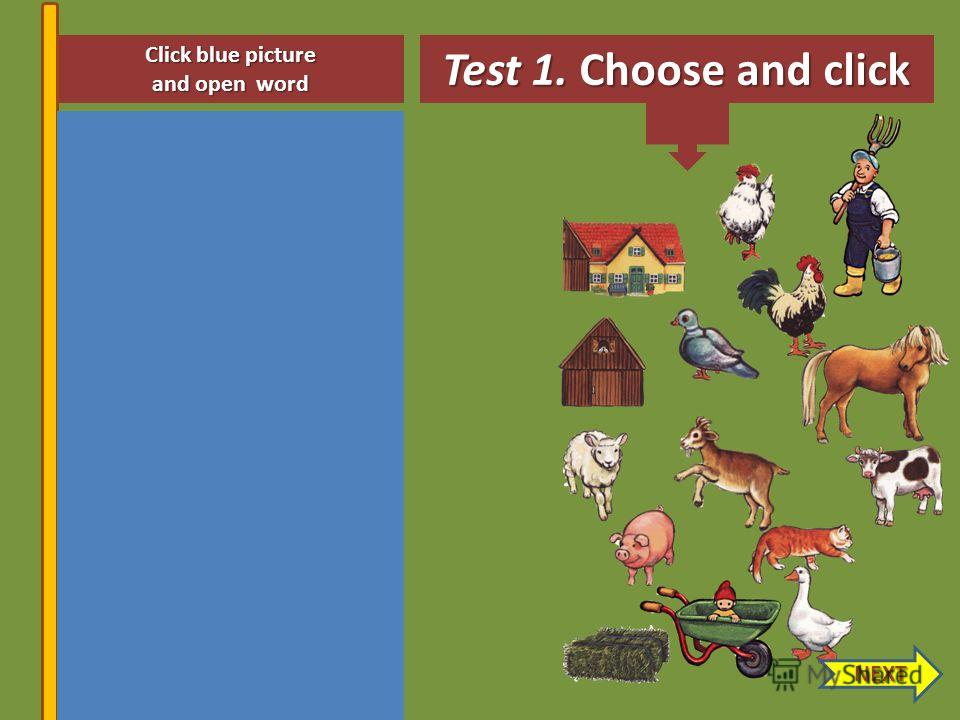 farmhouse farmer wheelbarrow Click blue picture and open word goat hay hen Test 1. Choose and click NEXT