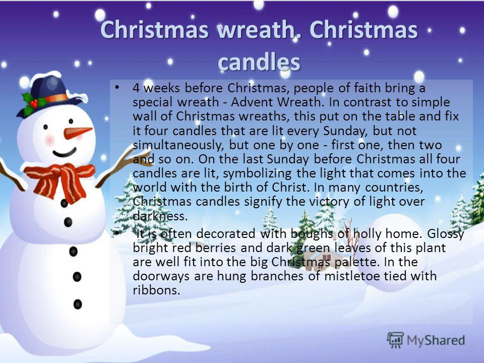 Christmas wreath. Christmas candles 4 weeks before Christmas, people of faith bring a special wreath - Advent Wreath. In contrast to simple wall of Christmas wreaths, this put on the table and fix it four candles that are lit every Sunday, but not si