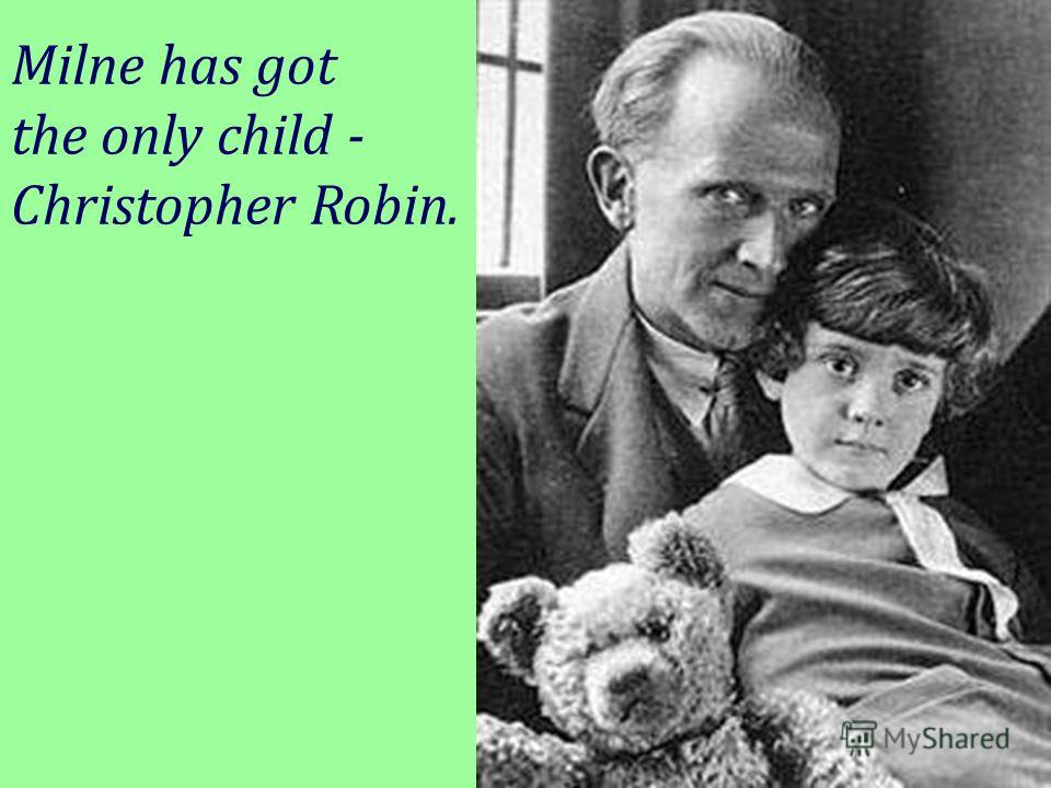 Milne has got the only child - Christopher Robin.