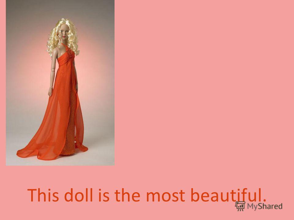 This doll is the most beautiful.