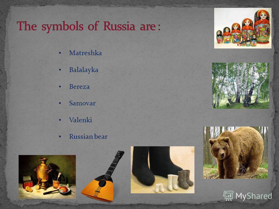 Matreshka Balalayka Bereza Samovar Valenki Russian bear