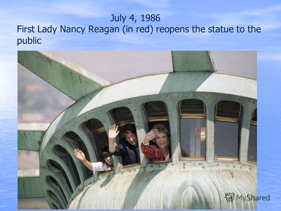 July 4, 1986 First Lady Nancy Reagan (in red) reopens the statue to the public