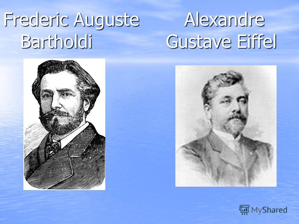 Frederic Auguste Alexandre Bartholdi Gustave Eiffel