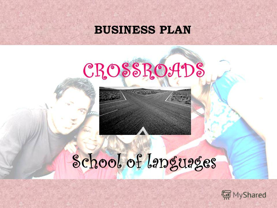 BUSINESS PLAN CROSSROADS School of languages